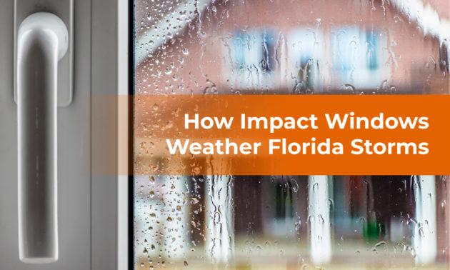 Sunshine Doors- How Impact Windows Weather Florida Storms (2)